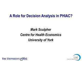 A Role for Decision Analysis in PHIAC?