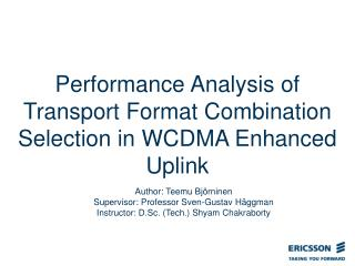 Performance Analysis of Transport Format Combination Selection in WCDMA Enhanced Uplink