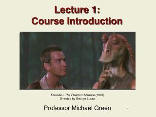 Lecture 1: Course Introduction