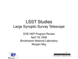 LSST Studies Large Synoptic Survey Telescope