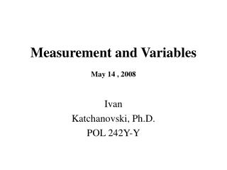Measurement and Variables May 14 , 2008