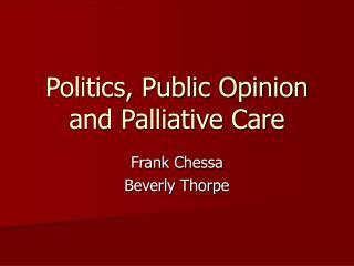 Politics, Public Opinion and Palliative Care