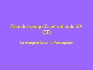 Escuelas geográficas del siglo XX (II)