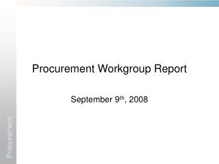 Procurement Workgroup Report