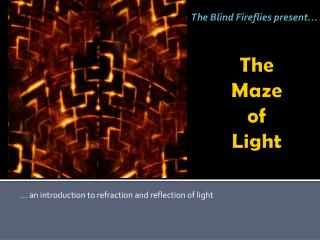 The Maze of Light