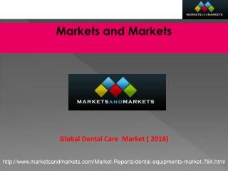 Global Dental Equipment Market worth $6.1 Billion by 2016