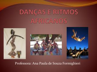 DANÇAS E RITMOS AFRICANOS