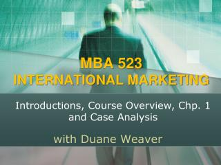 MBA 523 INTERNATIONAL MARKETING