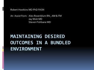 Maintaining Desired Outcomes in a bundled environment
