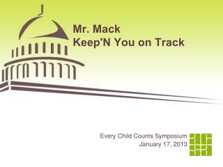 Mr. Mack  Keep'N You on Track