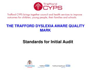 THE TRAFFORD DYSLEXIA AWARE QUALITY MARK