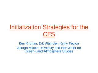 Initialization Strategies for the CFS