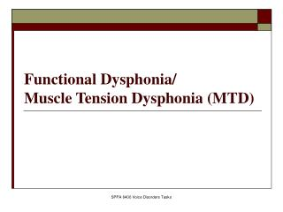 Functional Dysphonia/ Muscle Tension Dysphonia (MTD)