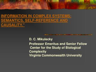 """INFORMATION IN COMPLEX SYSTEMS: SEMANTICS, SELF-REFERENCE AND CAUSALITY."""""""