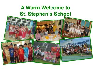 A Warm Welcome to       St. Stephen s School