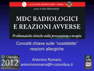 """Concetti chiave sulle """"cosiddette"""" reazioni allergiche Antonino Romano antoninoromano@h-columbus.it"""