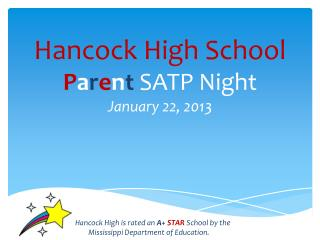 Hancock High School P a r e n t SATP Night January 22, 2013