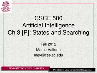 CSCE 580 Artificial Intelligence Ch.3 [P]: States and Searching
