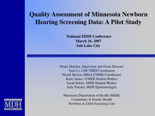 Quality Assessment of Minnesota Newborn Hearing Screening Data: A Pilot Study   National EHDI Conference March 26, 2007