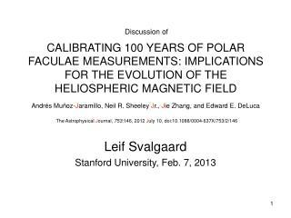 Leif Svalgaard Stanford University, Feb. 7, 2013