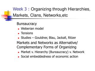 Week 3 :  Organizing through Hierarchies, Markets, Clans, Networks,etc