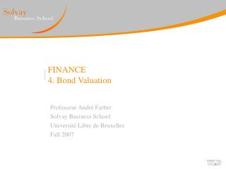 FINANCE 4. Bond Valuation