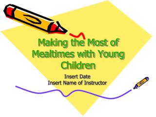 Making the Most of Mealtimes with Young Children