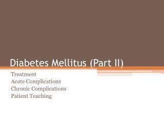 Diabetes Mellitus (Part II)