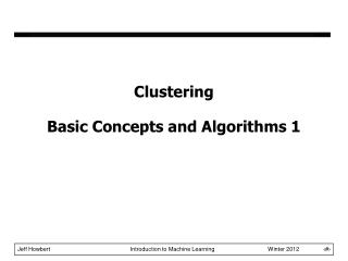 Clustering Basic Concepts and Algorithms 1