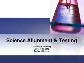 Science Alignment & Testing