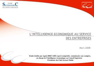 L'INTELLIGENCE ECONOMIQUE AU SERVICE  DES ENTREPRISES