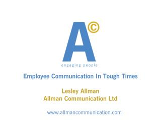 Employee Communication In Tough Times Lesley Allman Allman Communication Ltd