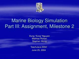 Marine Biology Simulation Part III: Assignment, Milestone 2