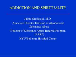 ADDICTION AND SPIRITUALITY _________________________________