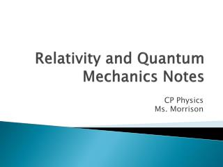 Relativity and Quantum Mechanics Notes