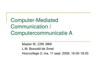 Computer-Mediated Communication / Computercommunicatie A