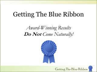 Getting The Blue Ribbon