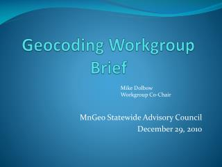Geocoding Workgroup Brief