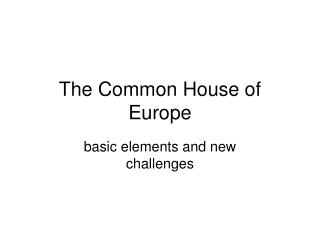 The Common House of Europe