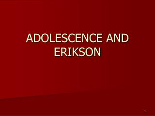 ADOLESCENCE AND ERIKSON