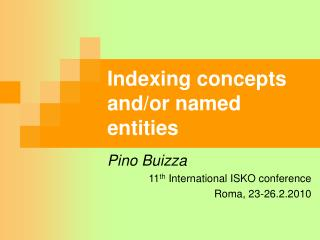 Indexing concepts and/or named entities