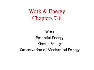 Work & Energy Chapters 7-8