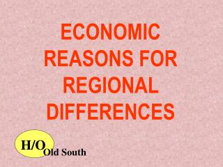 ECONOMIC REASONS FOR REGIONAL DIFFERENCES