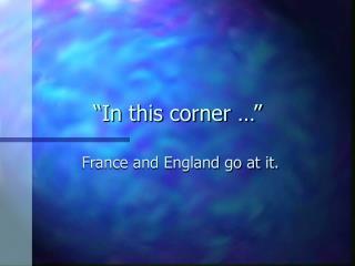 """""""In this corner …"""""""