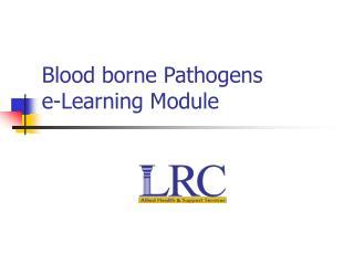 Blood borne Pathogens e-Learning Module