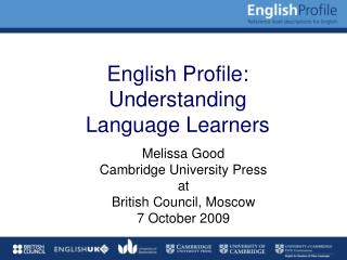 English Profile:  Understanding  Language Learners