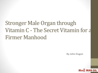 Stronger Male Organ through Vitamin C - The Secret Vitamin