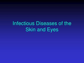 Infectious Diseases of the Skin and Eyes