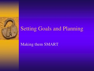Setting Goals and Planning