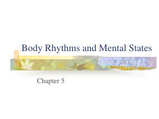 Body Rhythms and Mental States